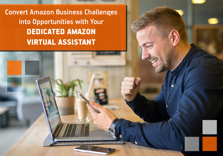 Convert Amazon Business Challenges Into Opportunities With Your Dedicated Amazon Virtual Assistant