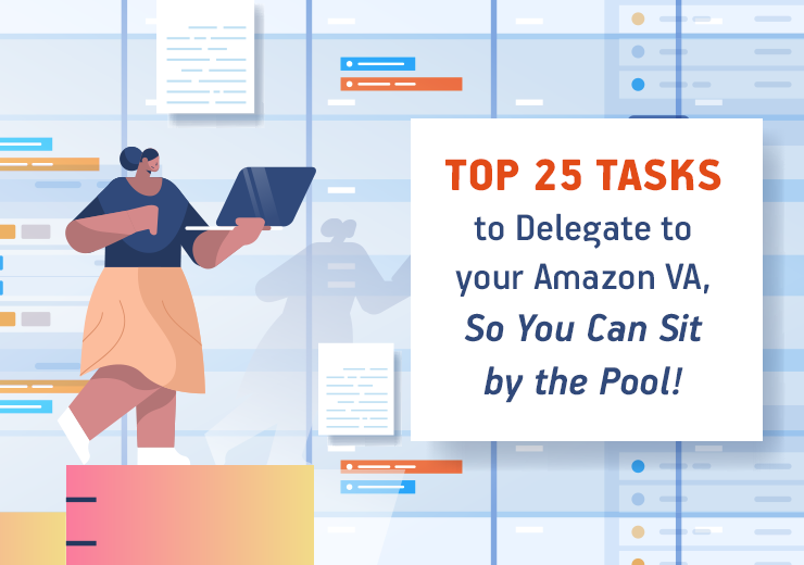 Top 25 Tasks To Delegate To Your Amazon Va So You Can Sit By The Pool